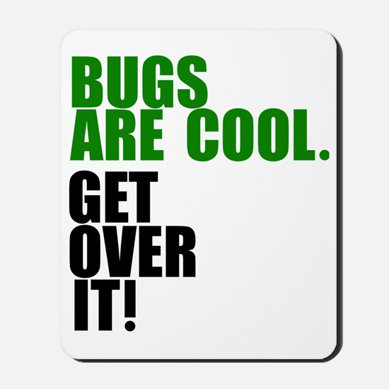 Bugs are cool. Mousepad