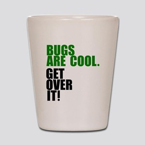 Bugs are cool. Shot Glass