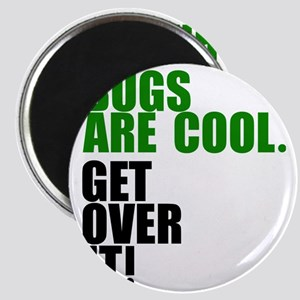 Bugs are cool. Magnet