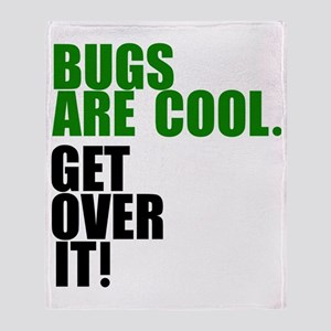 Bugs are cool. Throw Blanket