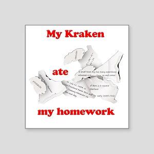 "My Kraken ate my homework Square Sticker 3"" x 3"""
