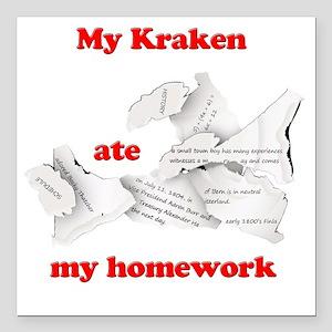 "My Kraken ate my homewor Square Car Magnet 3"" x 3"""