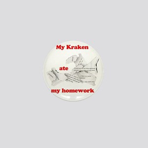 My Kraken ate my homework Mini Button