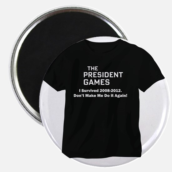 THE PRESIDENTS GAMES T SHIRTS Magnet
