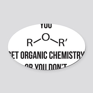 Ether You Get OChem... Oval Car Magnet