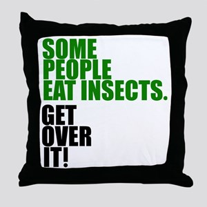Some people eat insects (green). Throw Pillow
