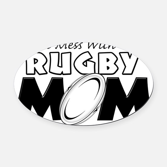 Dont Mess With This Rugby Mom copy Oval Car Magnet