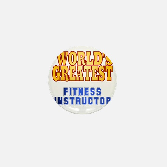World's Greatest Fitness Instructor Mini Button