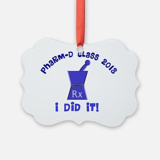 pharmD class of 2013 I did it Ornament