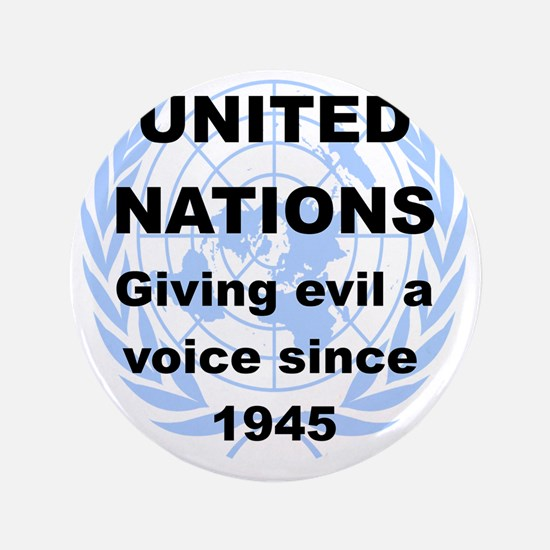 """UNITED NATIONS GIVING EVIL A VOICE SIN 3.5"""" Button"""