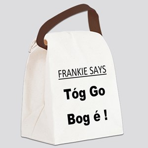 frankie says... Tóg go bog é Canvas Lunch Bag