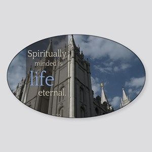 LDS Quotes- Spiritually Minded is L Sticker (Oval)