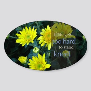LDS Quotes- If life gets too hard t Sticker (Oval)