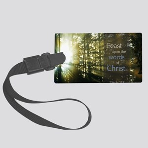 LDS Quotes- Feast upon the words Large Luggage Tag