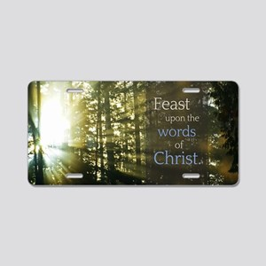 LDS Quotes- Feast upon the  Aluminum License Plate