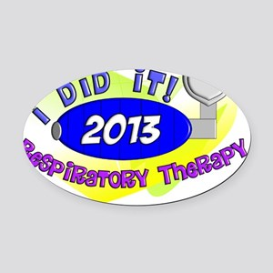 RT I did it 2013 Oval Car Magnet