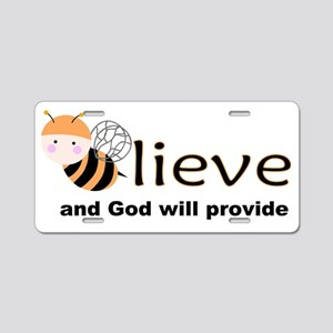 Believe and God will provid Aluminum License Plate