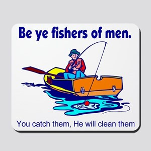 Be ye fishers of men Mousepad