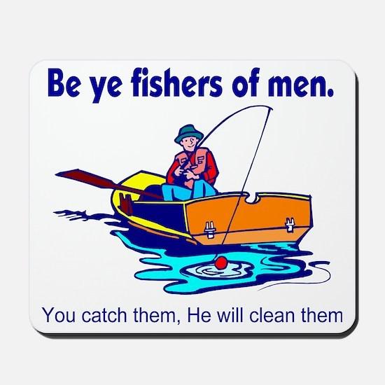 Be ye fishers of men Mousepad