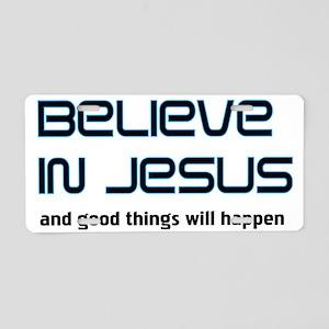 Believe in Jesus Aluminum License Plate