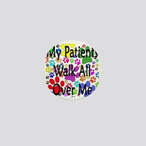 My Patients Walk All Over Me (Veterina Mini Button