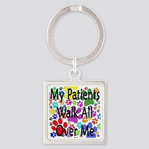 My Patients Walk All Over Me (Vete Square Keychain