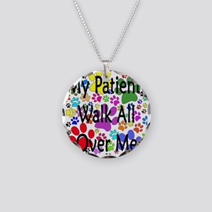 My Patients Walk All Over Me Necklace Circle Charm
