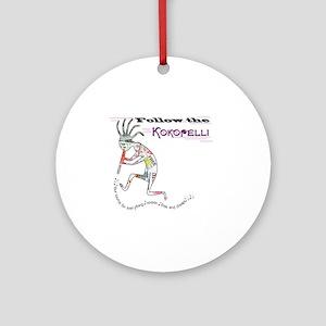 Follow the Kokopelli Round Ornament