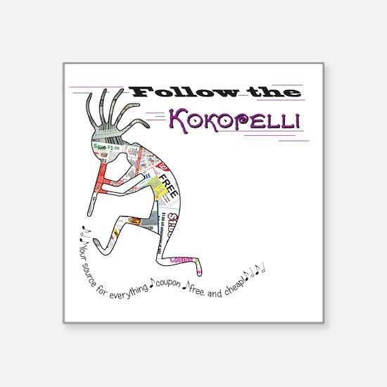 "Follow the Kokopelli Square Sticker 3"" x 3"""