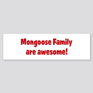 Mongoose Family are awesome Bumper Sticker