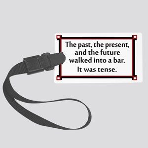 The past, the present, and the f Large Luggage Tag