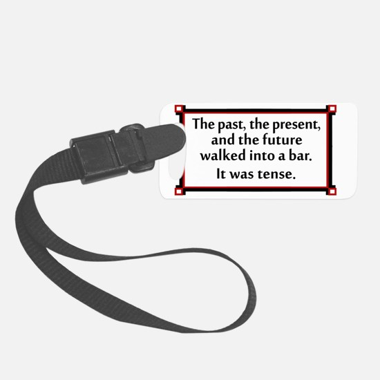 The past, the present, and the f Luggage Tag