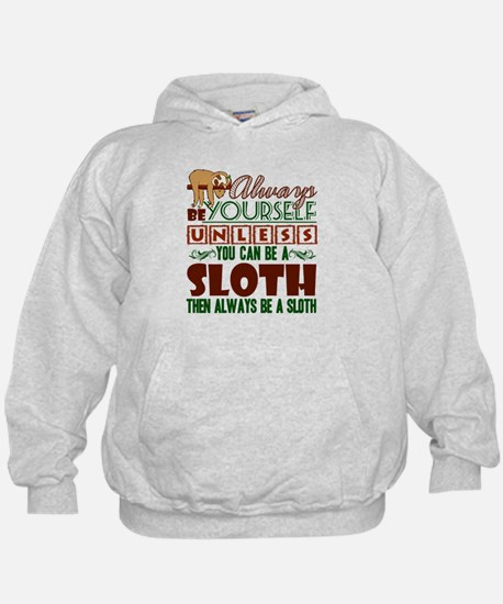 Sloth Shirt - You Can Be A Sloth T-Shir Sweatshirt