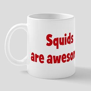 Squids are awesome Mug