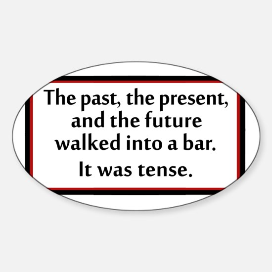 The past, present and future walked Sticker (Oval)
