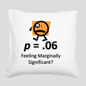 Feeling Marginally Significan Square Canvas Pillow