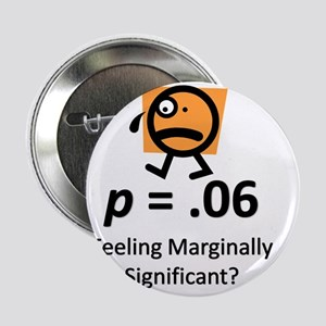 "Feeling Marginally Significant? 2.25"" Button"
