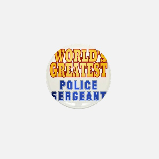 World's Greatest Police Sergeant Mini Button