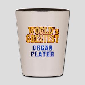 World's Greatest Organ Player Shot Glass
