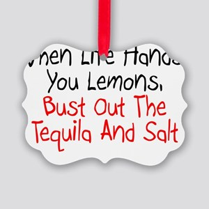 Life Hands Lemons Tequila Picture Ornament