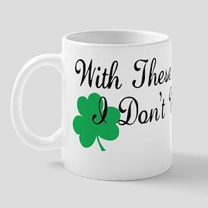 With These Shamrocks Mug