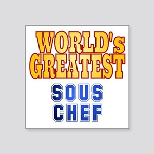 "World's Greatest Sous Chef Square Sticker 3"" x 3"""