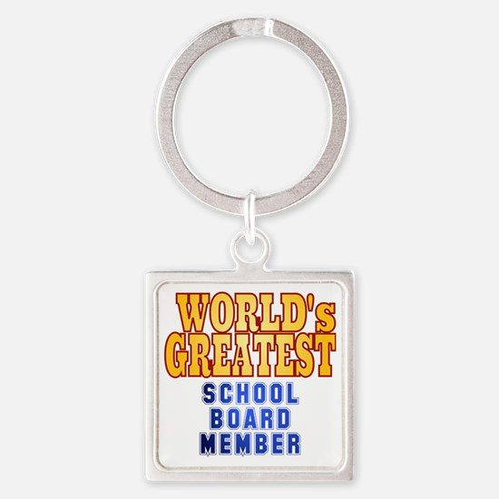 World's Greatest School Board Memb Square Keychain