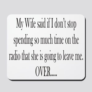 My Wife said Mousepad