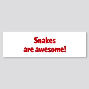 Snakes are awesome Bumper Sticker