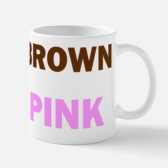 Brown Is the New Pink (Multi-Dark) Mug