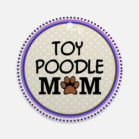Toy Poodle Dog Mom Ornament (Round)