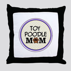 Toy Poodle Dog Mom Throw Pillow