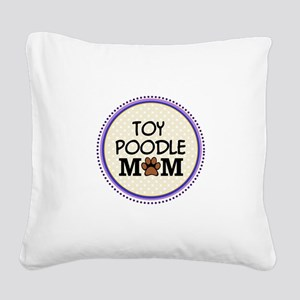 Toy Poodle Dog Mom Square Canvas Pillow