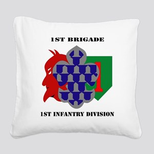 1st Brigade, 1st Infantry Div Square Canvas Pillow